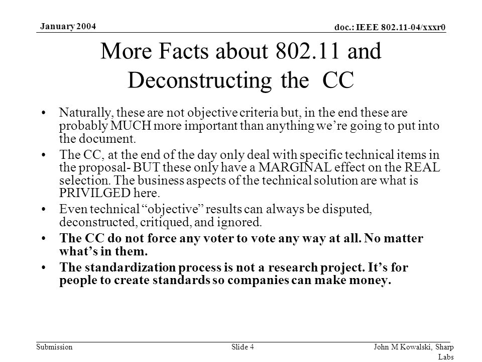 doc.: IEEE 802.11-04/xxxr0 Submission January 2004 John M Kowalski, Sharp Labs Slide 4 More Facts about 802.11 and Deconstructing the CC Naturally, th