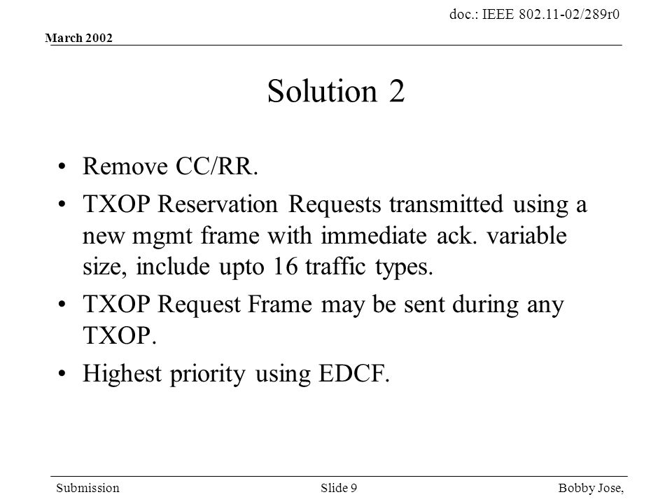 doc.: IEEE 802.11-02/289r0 Submission Bobby Jose,Slide 9 March 2002 Solution 2 Remove CC/RR.