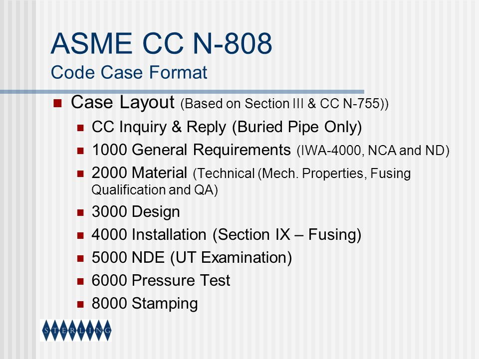 ASME CC N-808 Code Case Format Case Layout (Based on Section III & CC N-755)) CC Inquiry & Reply (Buried Pipe Only) 1000 General Requirements (IWA-400