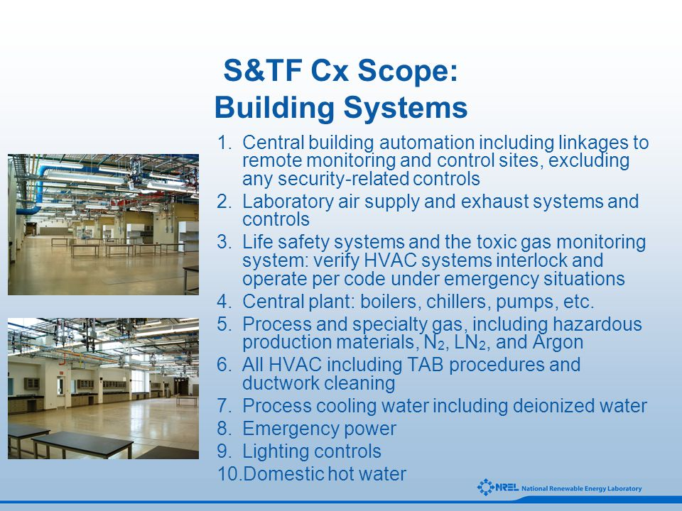 S&TF Cx Scope: Building Systems 1.Central building automation including linkages to remote monitoring and control sites, excluding any security-relate