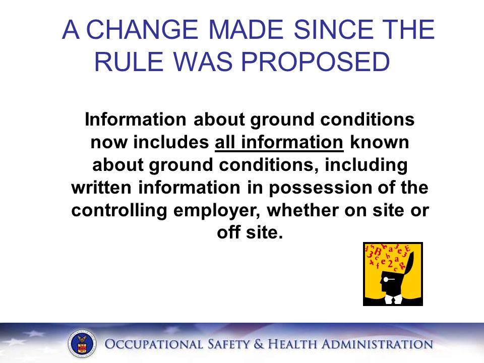 A CHANGE MADE SINCE THE RULE WAS PROPOSED Information about ground conditions now includes all information known about ground conditions, including wr