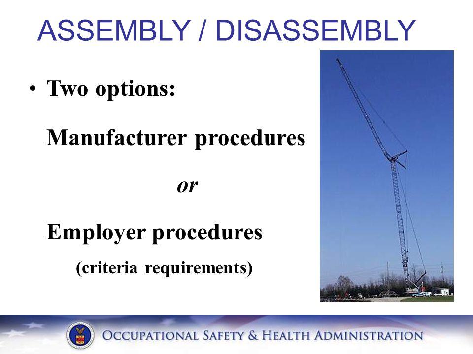 Two options: Manufacturer procedures or Employer procedures (criteria requirements)