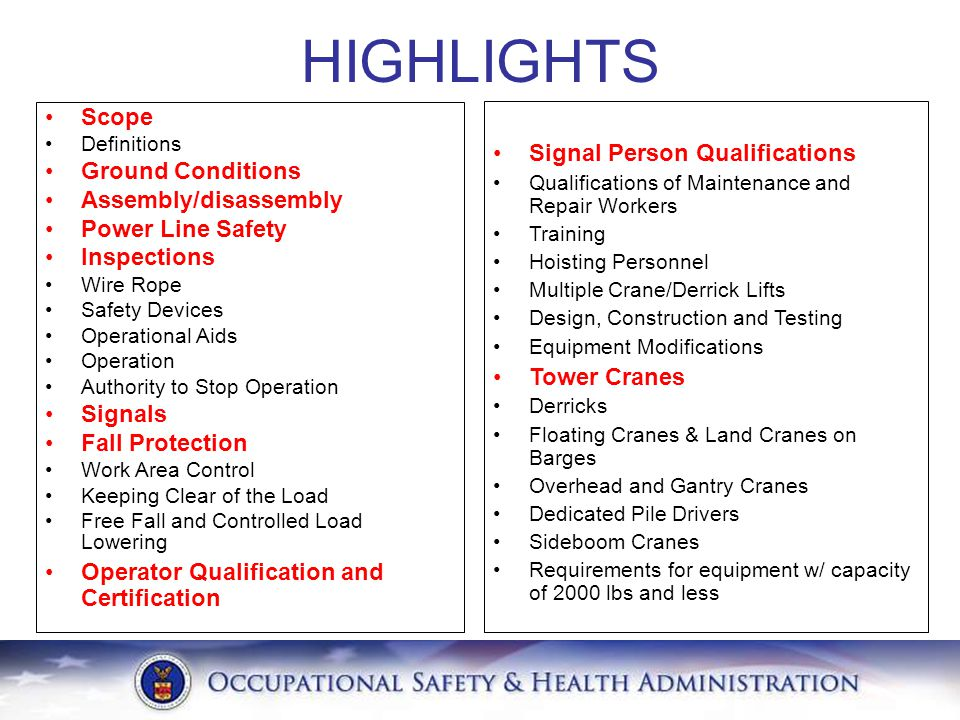 HIGHLIGHTS Signal Person Qualifications Qualifications of Maintenance and Repair Workers Training Hoisting Personnel Multiple Crane/Derrick Lifts Desi