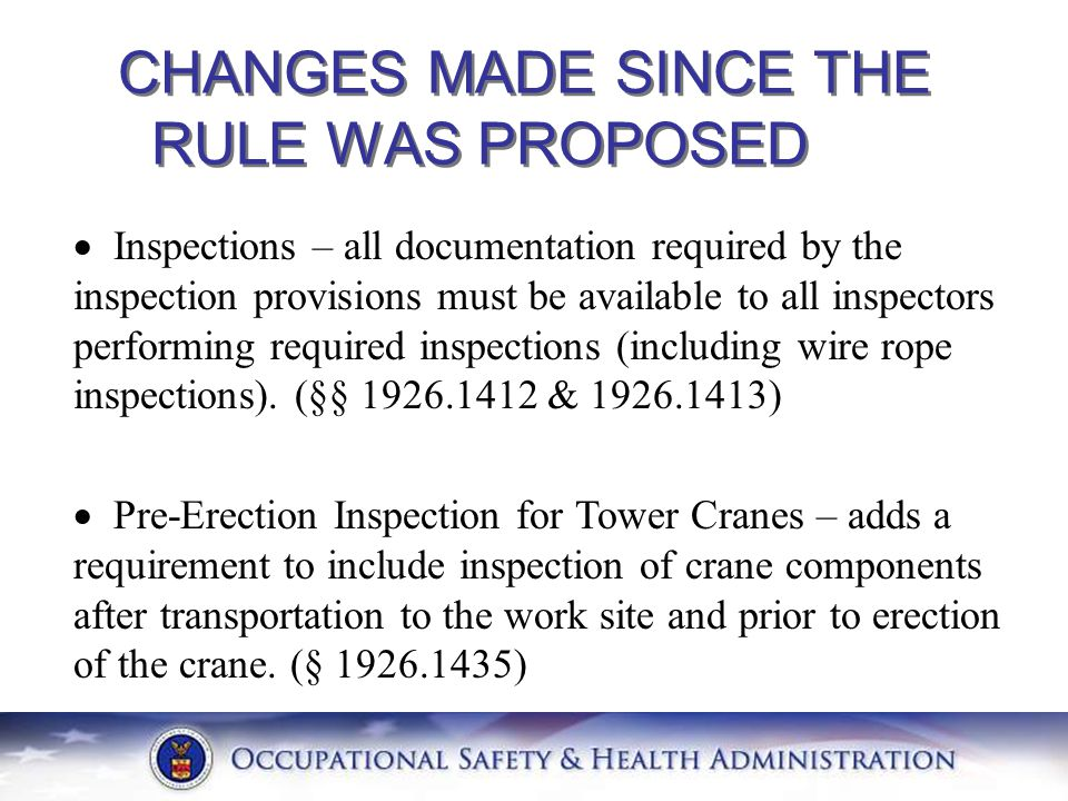 CHANGES MADE SINCE THE RULE WAS PROPOSED  Inspections – all documentation required by the inspection provisions must be available to all inspectors p