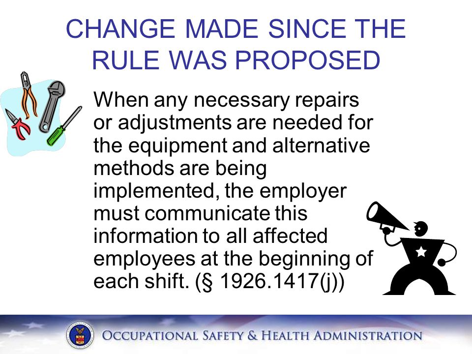 When any necessary repairs or adjustments are needed for the equipment and alternative methods are being implemented, the employer must communicate th