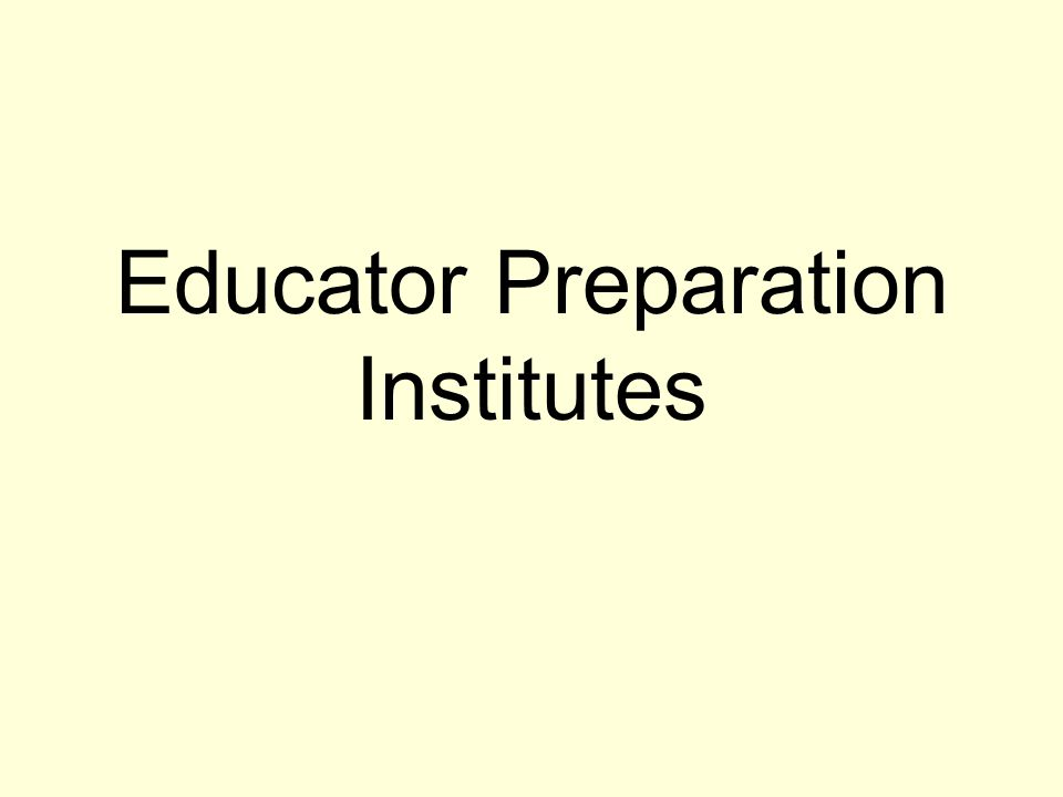 Educator Preparation Institutes