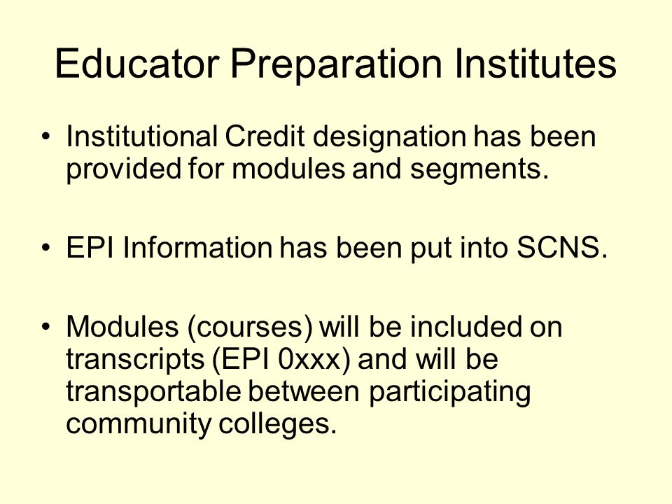 Institutional Credit designation has been provided for modules and segments. EPI Information has been put into SCNS. Modules (courses) will be include