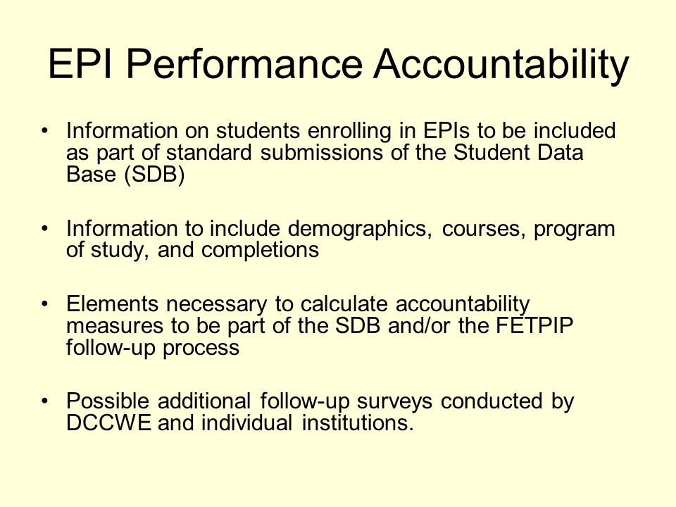 EPI Performance Accountability Information on students enrolling in EPIs to be included as part of standard submissions of the Student Data Base (SDB)
