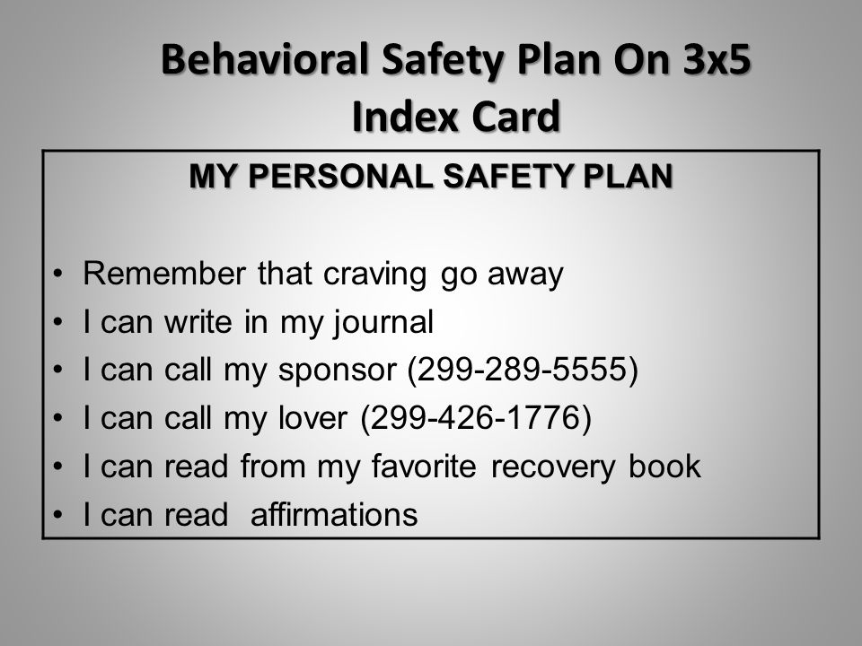 Behavioral Safety Plan On 3x5 Index Card MY PERSONAL SAFETY PLAN Remember that craving go away I can write in my journal I can call my sponsor (299-28