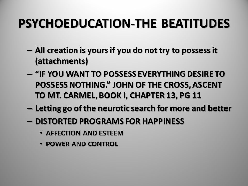 """PSYCHOEDUCATION-THE BEATITUDES – All creation is yours if you do not try to possess it (attachments) – """"IF YOU WANT TO POSSESS EVERYTHING DESIRE TO PO"""