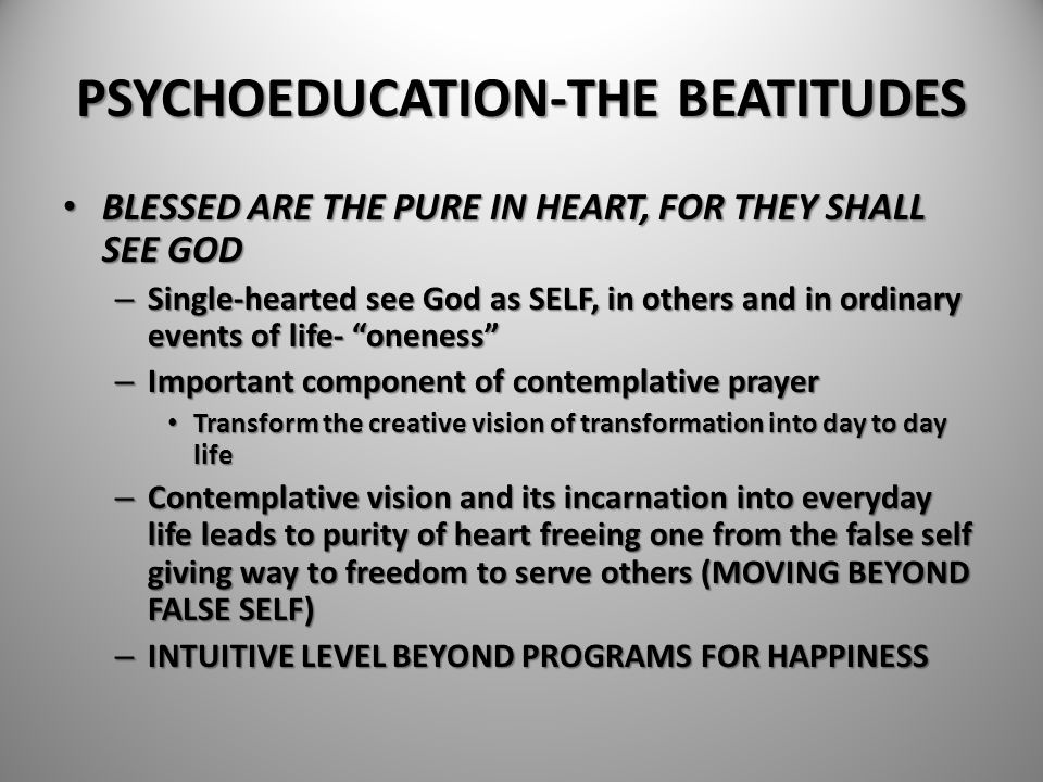 PSYCHOEDUCATION-THE BEATITUDES BLESSED ARE THE PURE IN HEART, FOR THEY SHALL SEE GOD BLESSED ARE THE PURE IN HEART, FOR THEY SHALL SEE GOD – Single-he