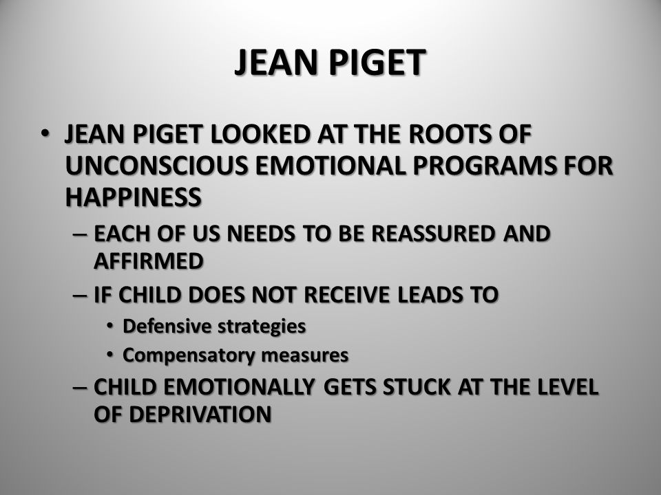 JEAN PIGET JEAN PIGET LOOKED AT THE ROOTS OF UNCONSCIOUS EMOTIONAL PROGRAMS FOR HAPPINESS JEAN PIGET LOOKED AT THE ROOTS OF UNCONSCIOUS EMOTIONAL PROG
