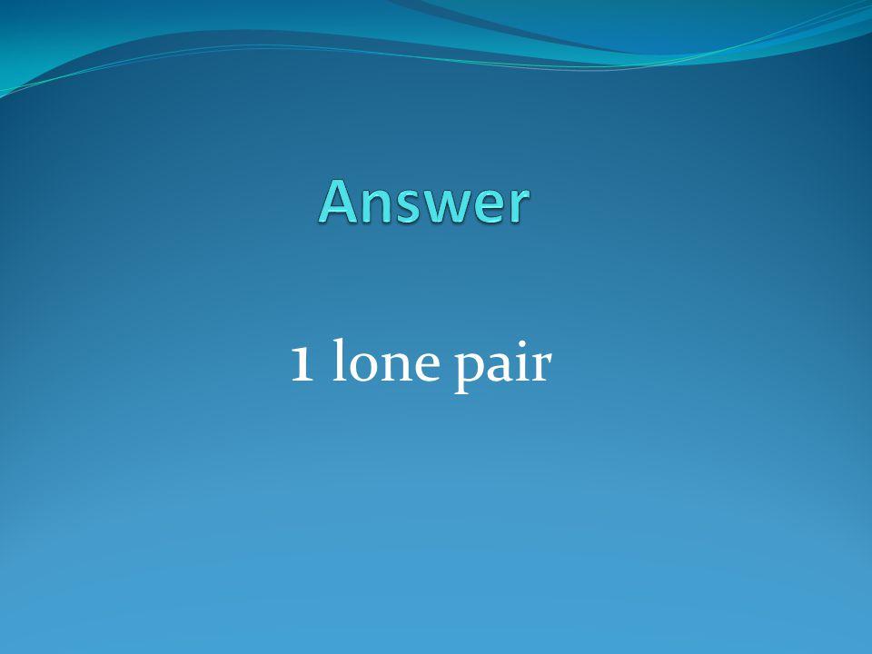 1 lone pair
