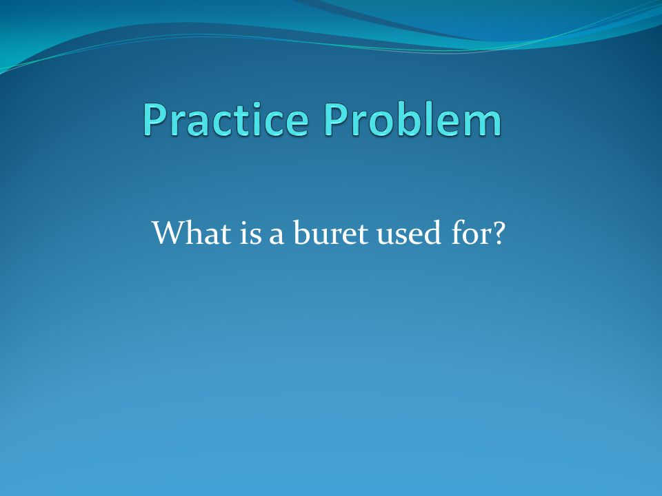 What is a buret used for