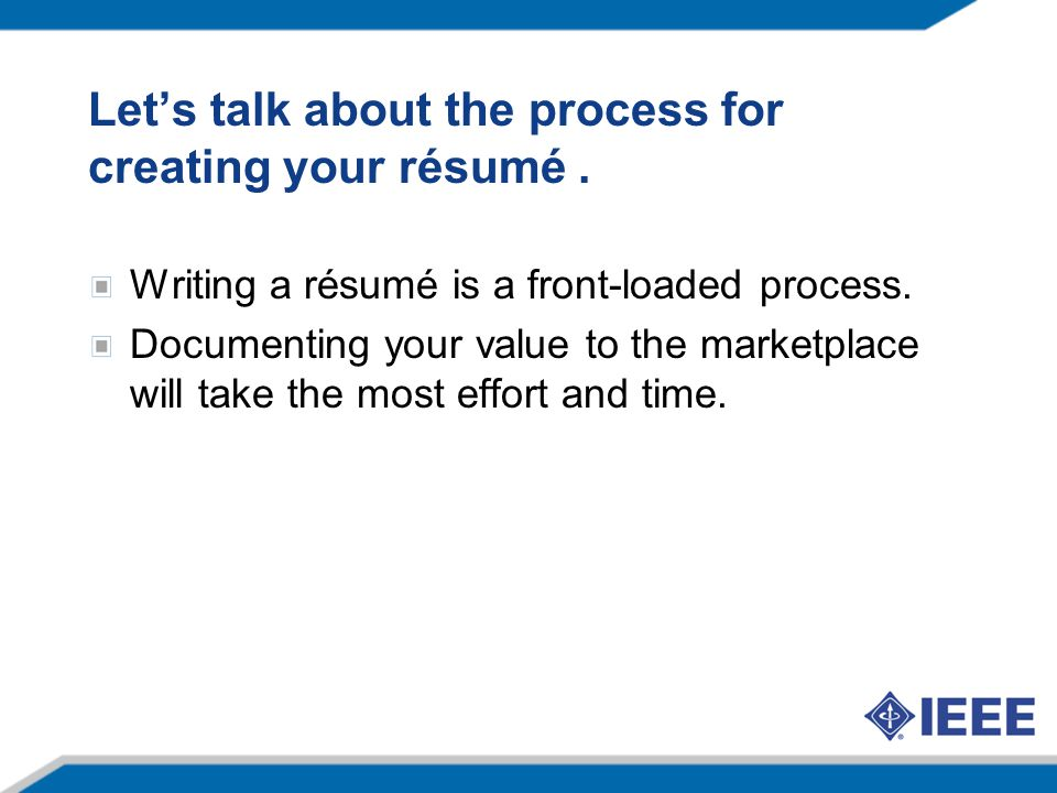 Let's talk about the process for creating your résumé.