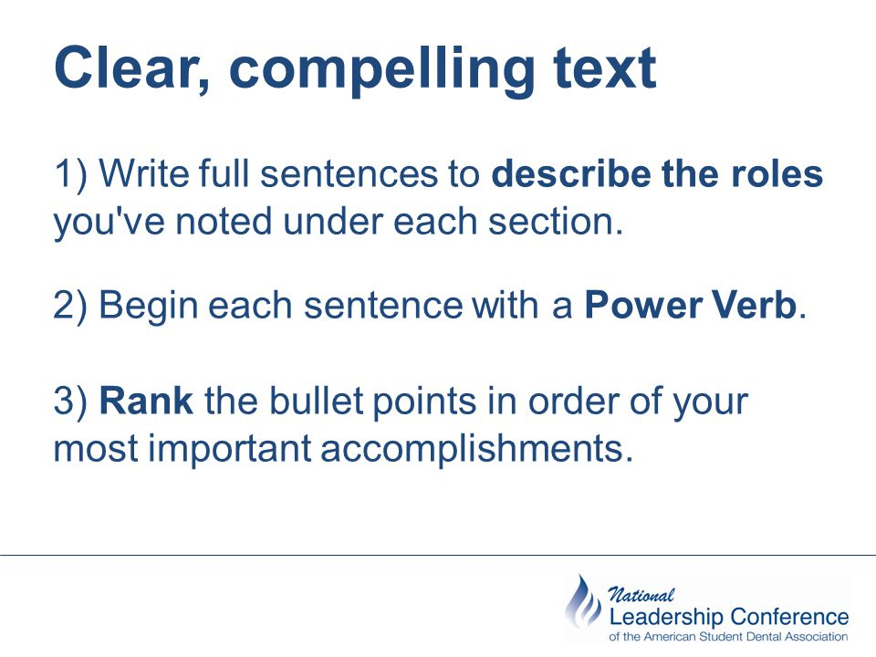 Clear, compelling text 1) Write full sentences to describe the roles you ve noted under each section.