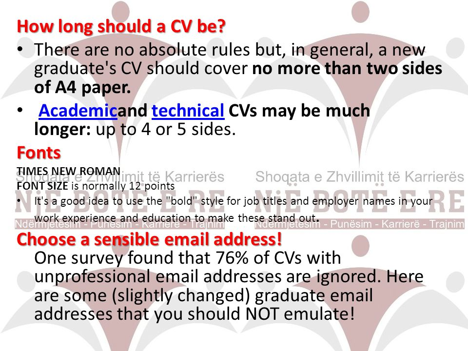 How long should a CV be? There are no absolute rules but, in general, a new graduate's CV should cover no more than two sides of A4 paper. Academicand