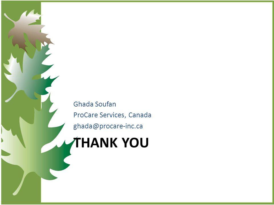 THANK YOU Ghada Soufan ProCare Services, Canada ghada@procare-inc.ca