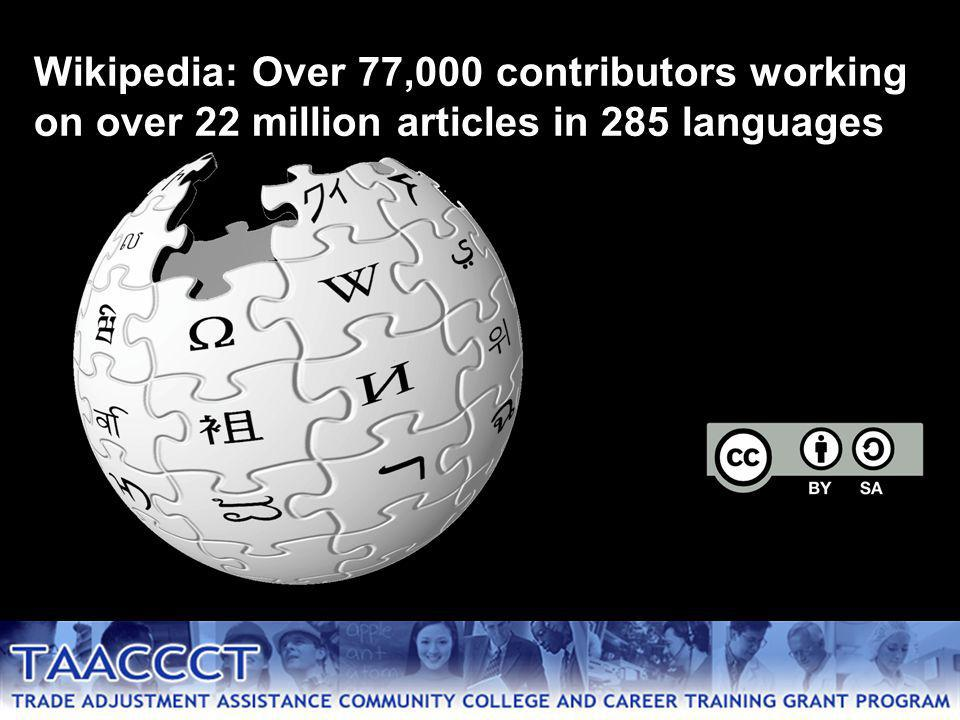Wikipedia: Over 77,000 contributors working on over 22 million articles in 285 languages
