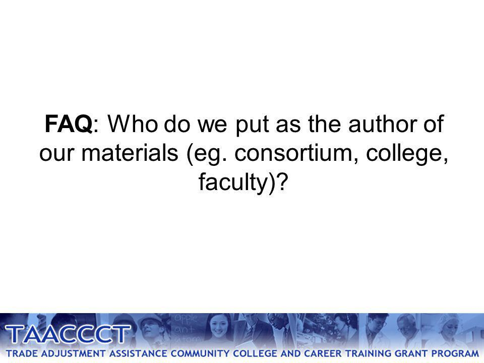 FAQ: Who do we put as the author of our materials (eg. consortium, college, faculty)