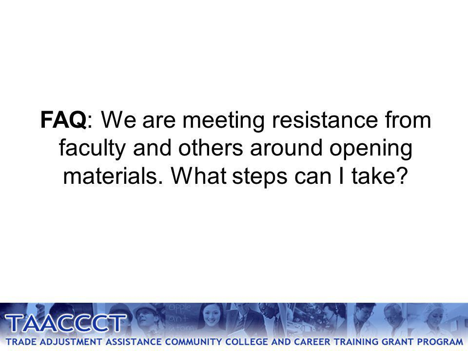 FAQ: We are meeting resistance from faculty and others around opening materials.