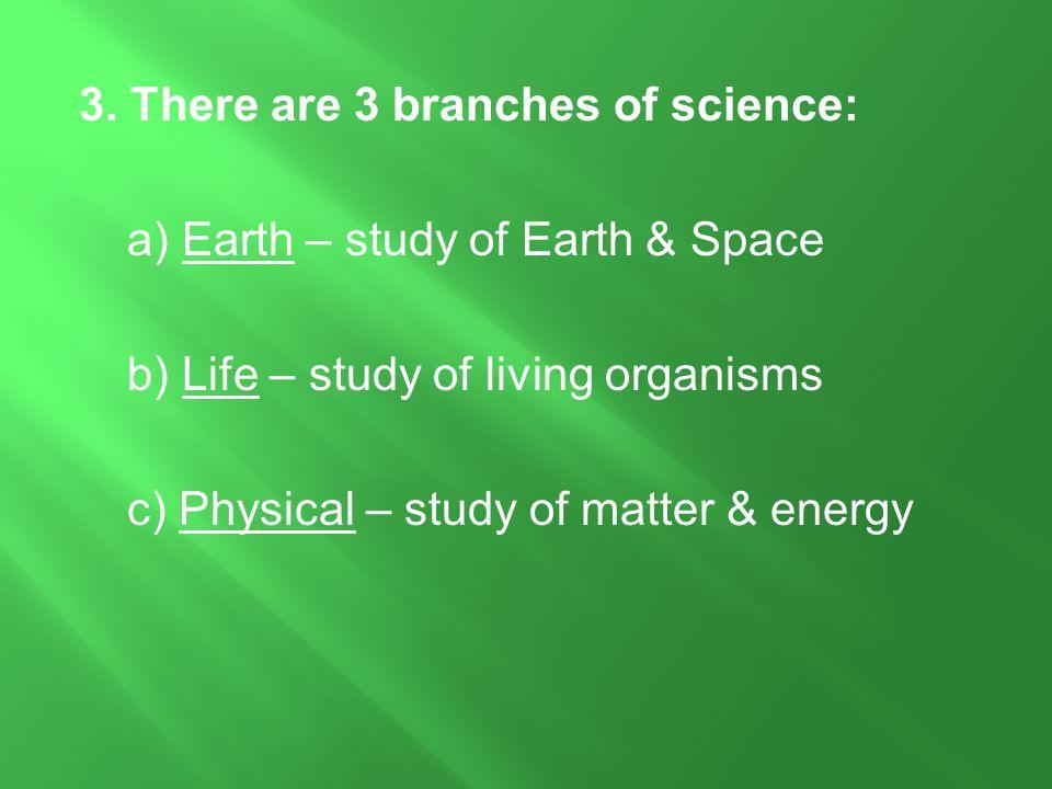 C.Scientists use a problem-solving procedure called the scientific method 1.