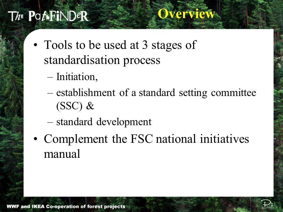 Overview Tools to be used at 3 stages of standardisation process –Initiation, –establishment of a standard setting committee (SSC) & –standard develop