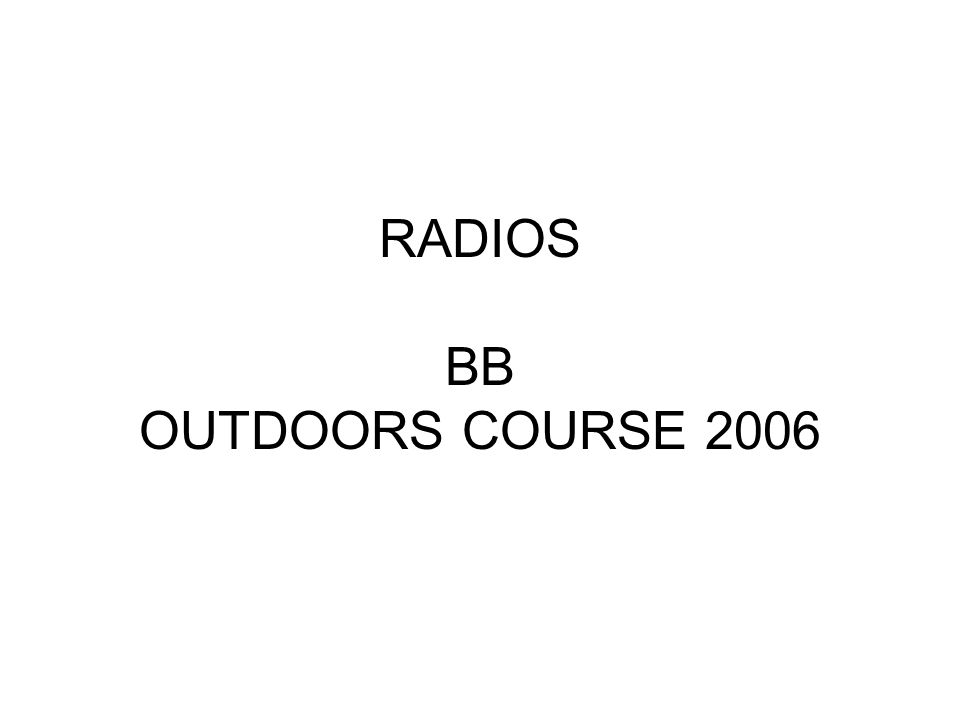 RADIOS BB OUTDOORS COURSE 2006