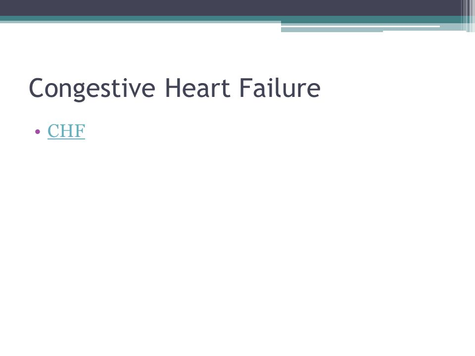 Congestive Heart Failure CHF