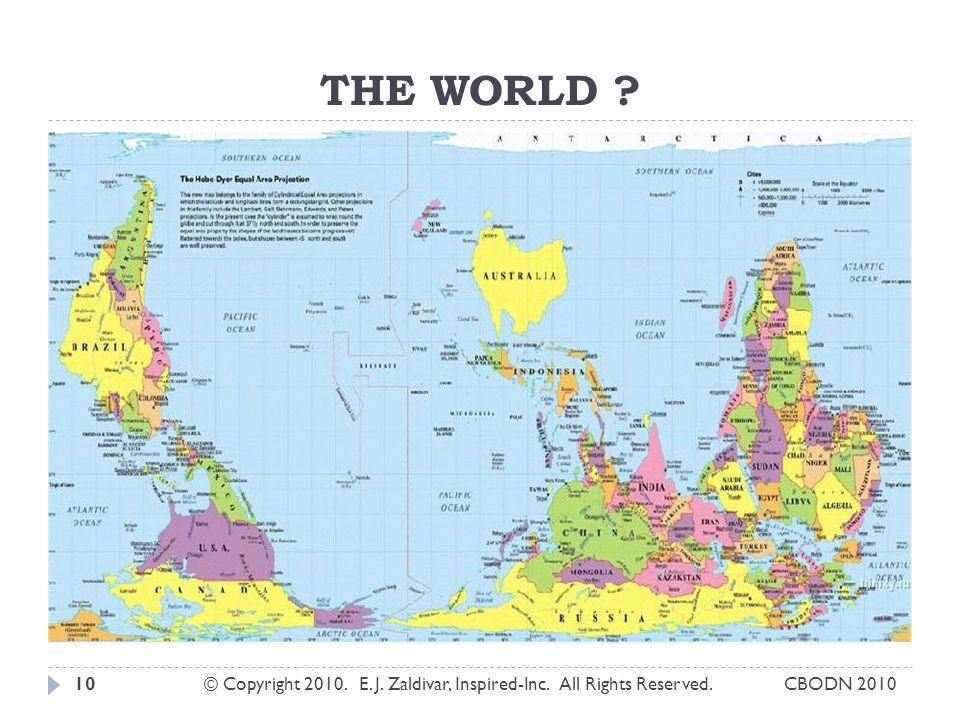THE WORLD ? © Copyright 2010. E. J. Zaldivar, Inspired-Inc. All Rights Reserved.10CBODN 2010