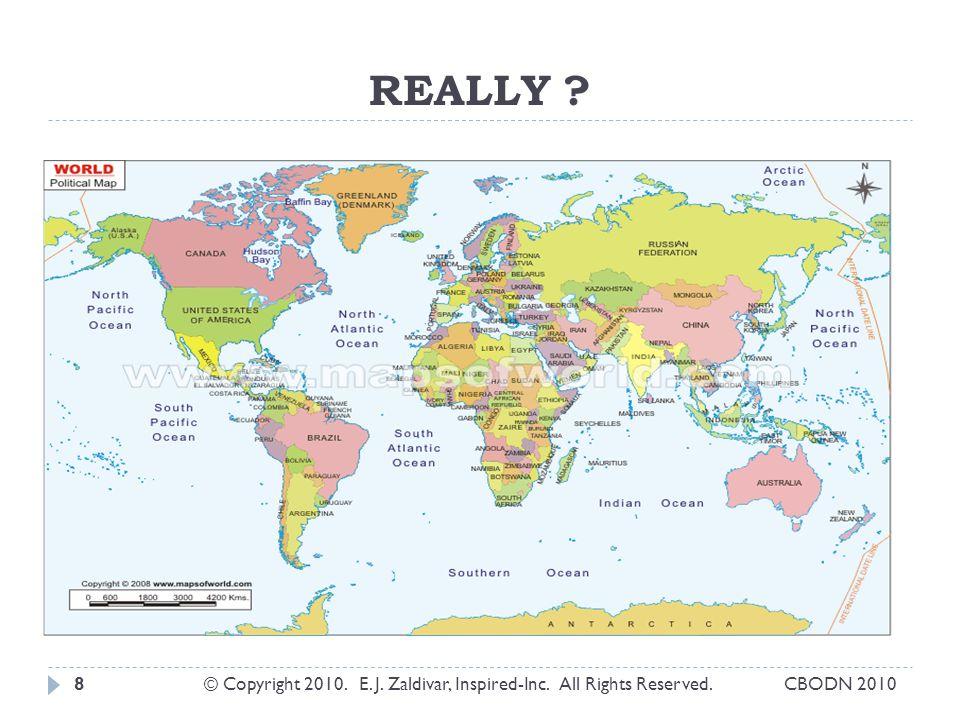 REALLY ? © Copyright 2010. E. J. Zaldivar, Inspired-Inc. All Rights Reserved.8CBODN 2010