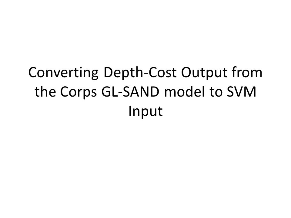 Outline Goal of the work Why GL-SAND is not used directly Specific Steps in the Translation Checking to make sure the SVM and the GL- SAND estimate costs identically
