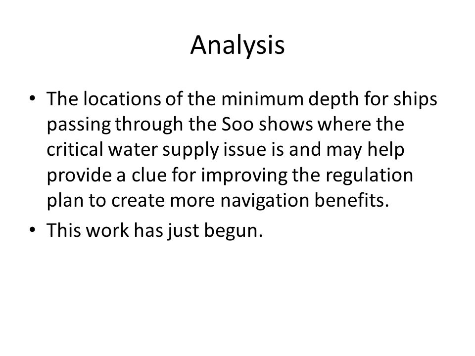 Analysis The locations of the minimum depth for ships passing through the Soo shows where the critical water supply issue is and may help provide a cl