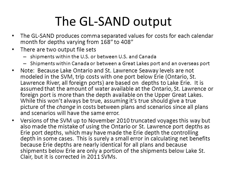 The GL-SAND output To eliminate the false port and also address the fact that we can't model water surface elevations in foreign ports, the dock depths at Lake Ontario or the St.