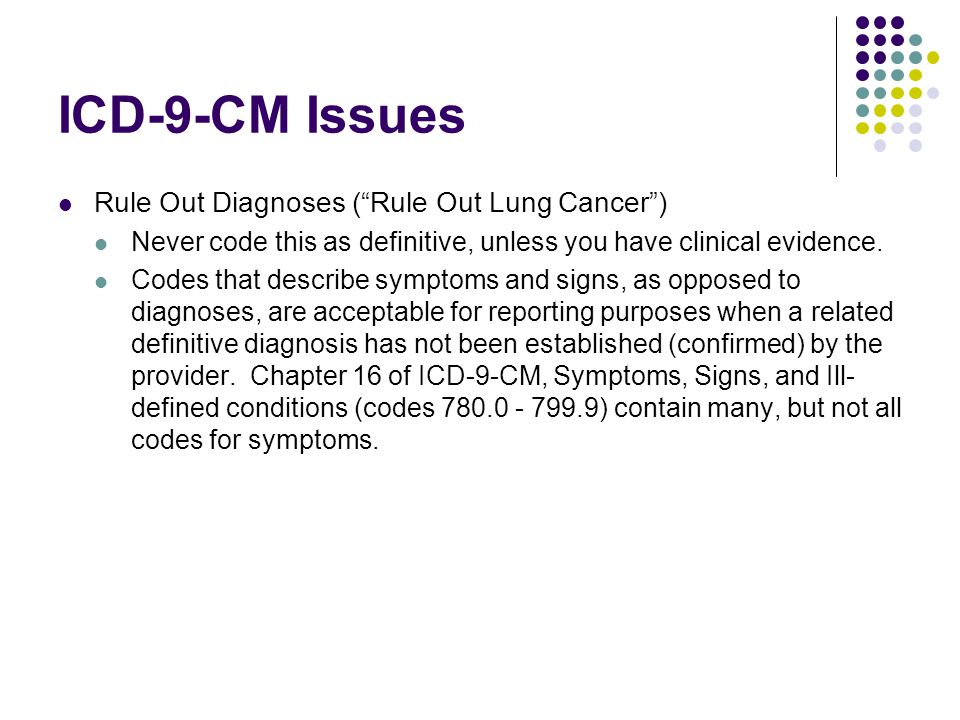 ICD-9-CM Guidelines NCHS Coding and sequencing of complications Coding and sequencing of complications associated with the malignancies or with the therapy: 1) Anemia associated with malignancy When admission/encounter is for management of an anemia associated with the malignancy, and the treatment is only for anemia, the appropriate anemia code (such as code 285.22, Anemia in neoplastic disease) is designated as the principal diagnosis and is followed by the appropriate code(s) for the malignancy.