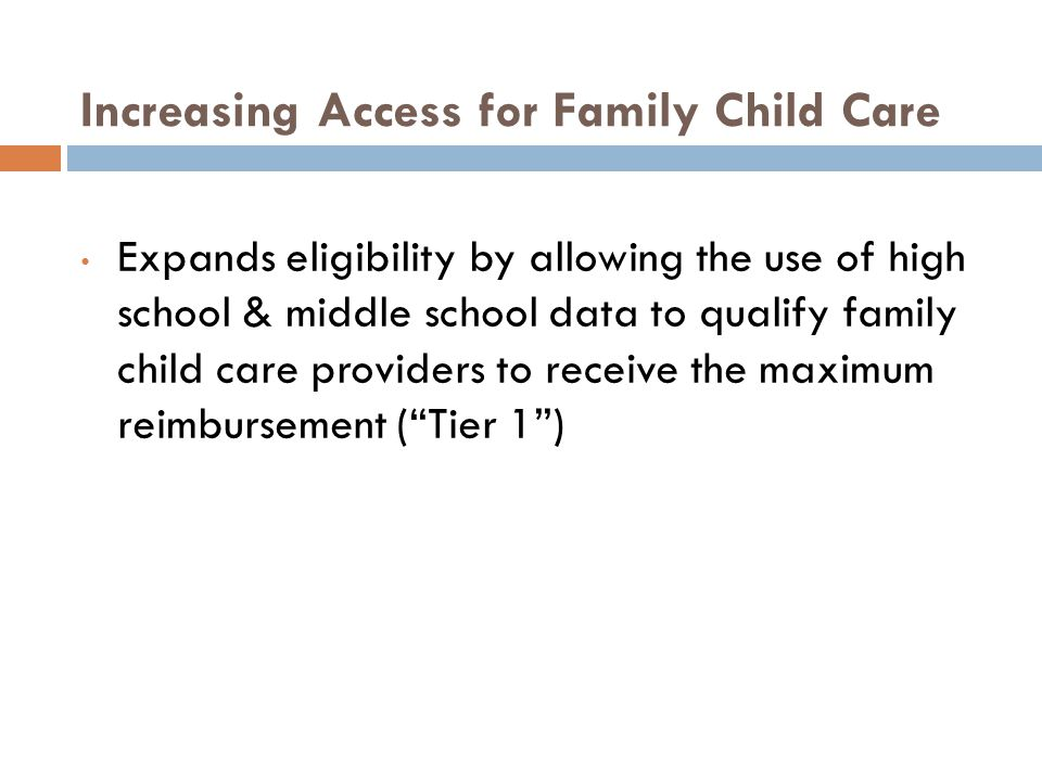 Expands eligibility by allowing the use of high school & middle school data to qualify family child care providers to receive the maximum reimbursemen