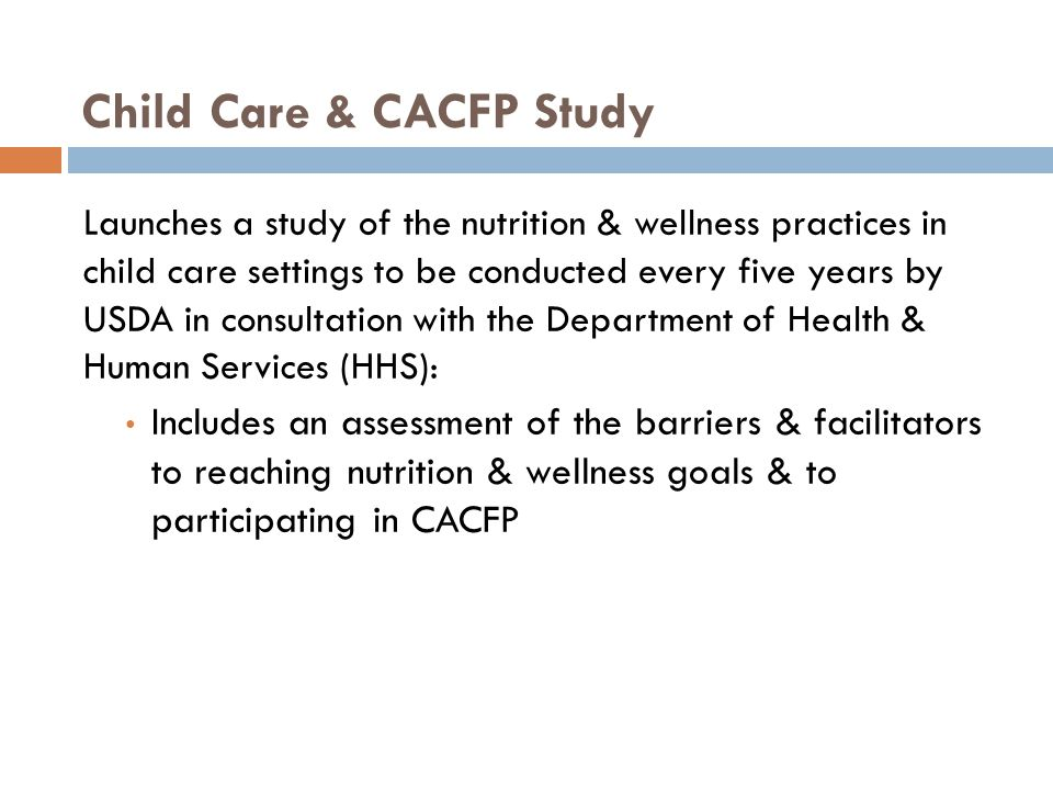 Child Care & CACFP Study Launches a study of the nutrition & wellness practices in child care settings to be conducted every five years by USDA in con