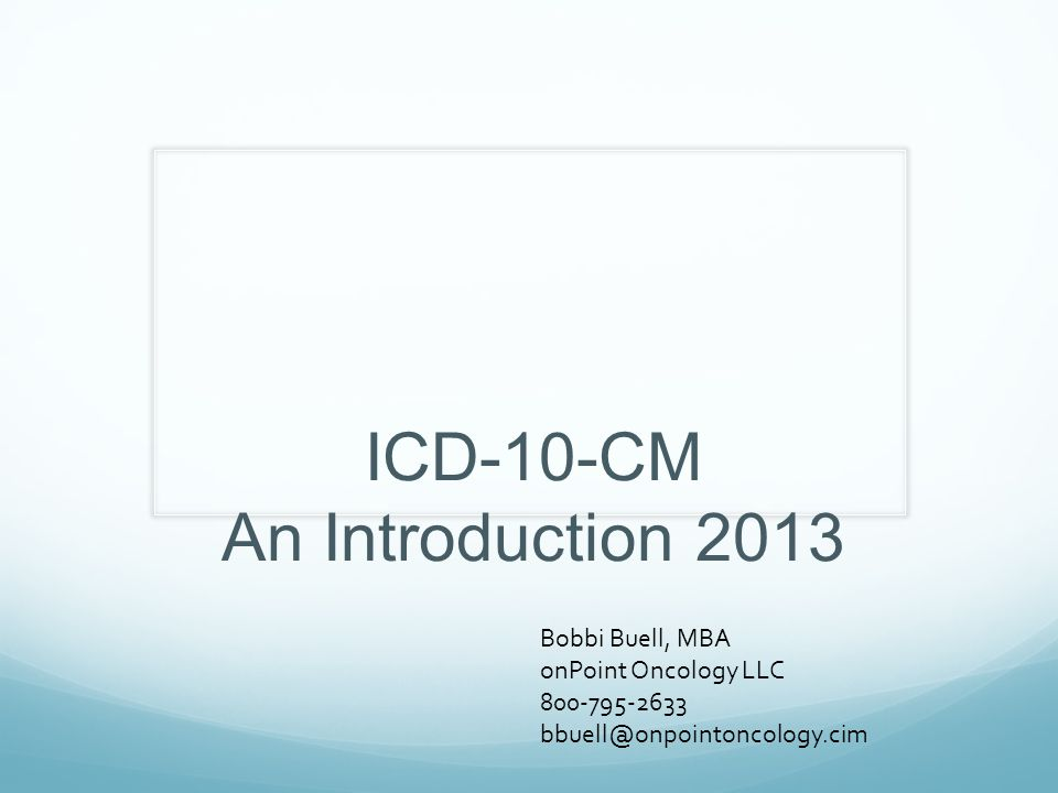 Inspire panic---this is not that far away.Create an awareness of ICD-10-CM.