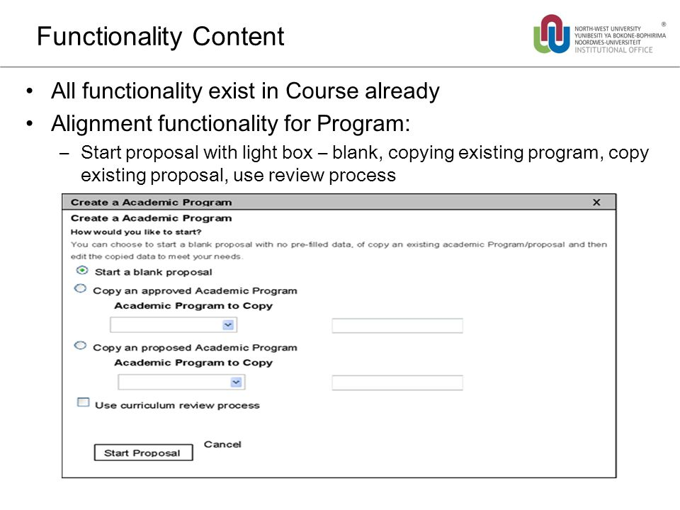 Functionality Content All functionality exist in Course already Alignment functionality for Program: –Start proposal with light box – blank, copying existing program, copy existing proposal, use review process