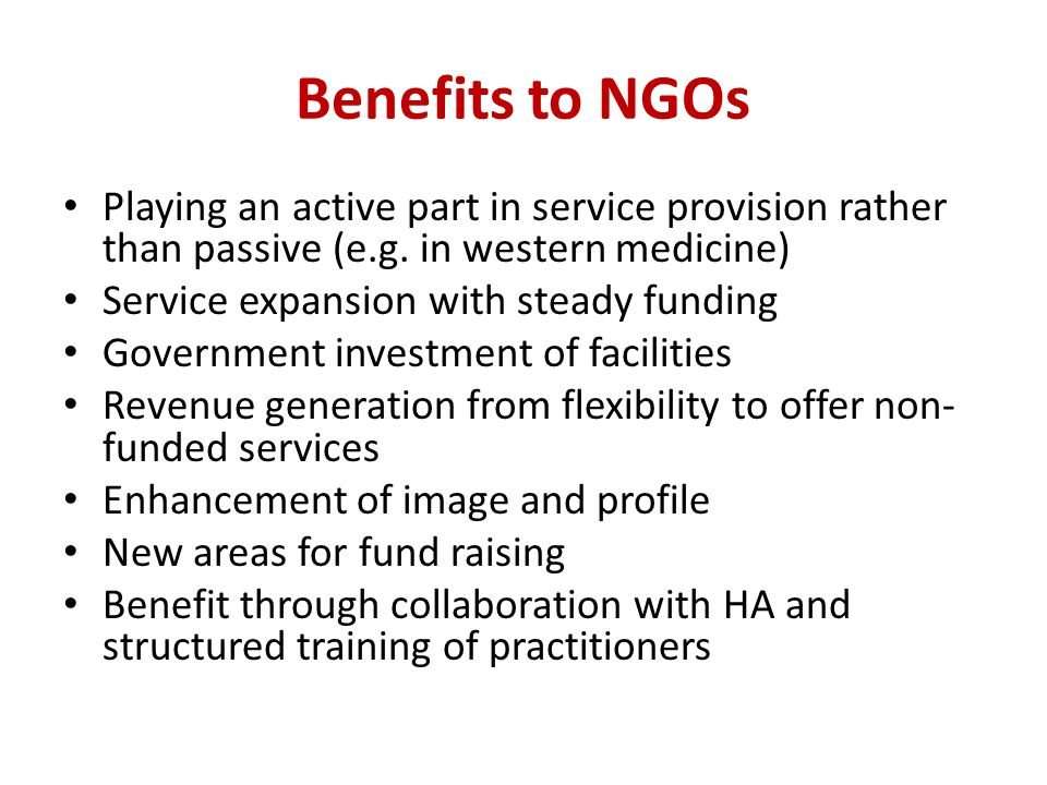 Benefits to NGOs Playing an active part in service provision rather than passive (e.g.