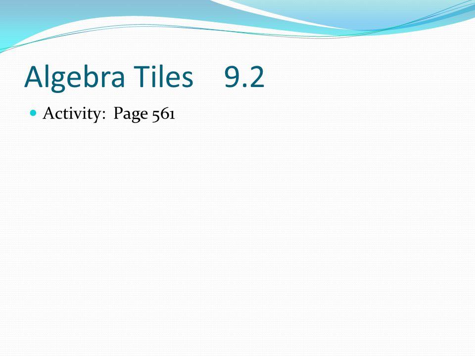 Algebra Tiles 9.2 Activity: Page 561