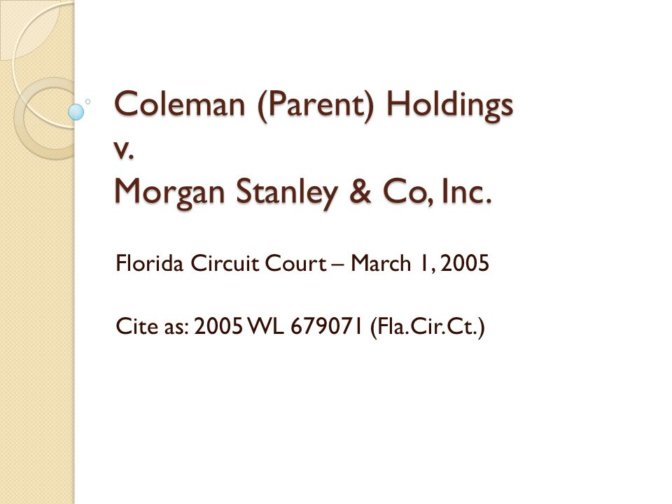 Coleman (Parent) Holdings v. Morgan Stanley & Co, Inc.