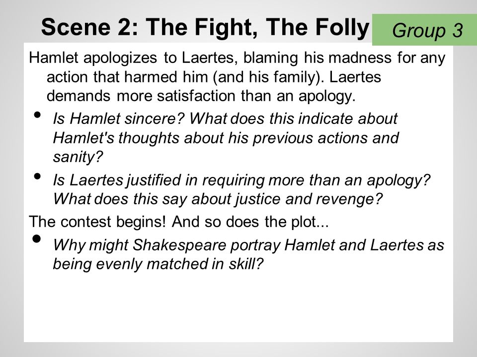 Scene 2: The Poisoned Cup The King plants a poisoned pearl in a wine cup and offers it to Hamlet when Hamlet wins a hit against Laertes.