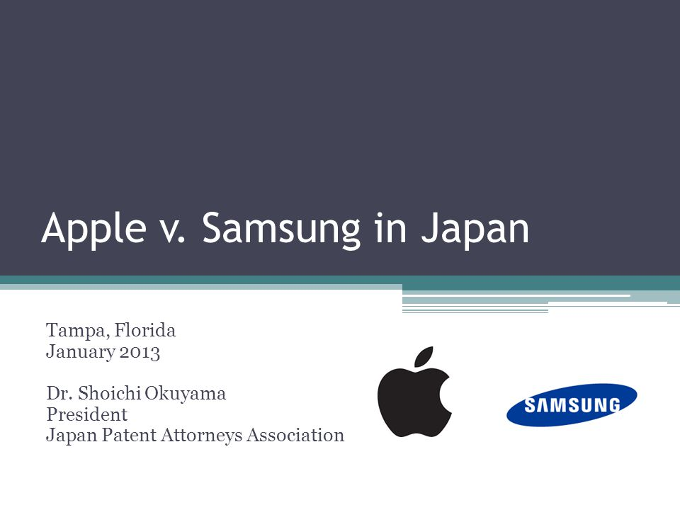 Apple v. Samsung in Japan Tampa, Florida January 2013 Dr.