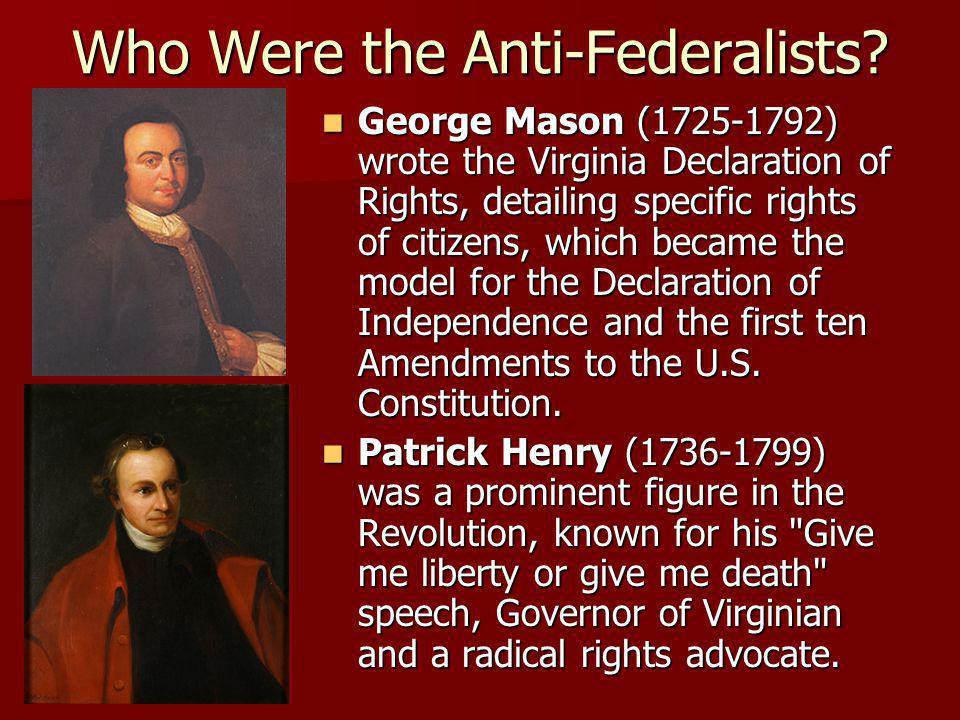 The Anti-Federalist Argument At the Virginia Ratification Convention, Patrick Henry spoke: At the Virginia Ratification Convention, Patrick Henry spoke: If you give up these powers, without a bill of rights, you will exhibit the most absurd thing to mankind that ever the world saw — government that has abandoned all its powers — the powers of direct taxation, the sword, and the purse.