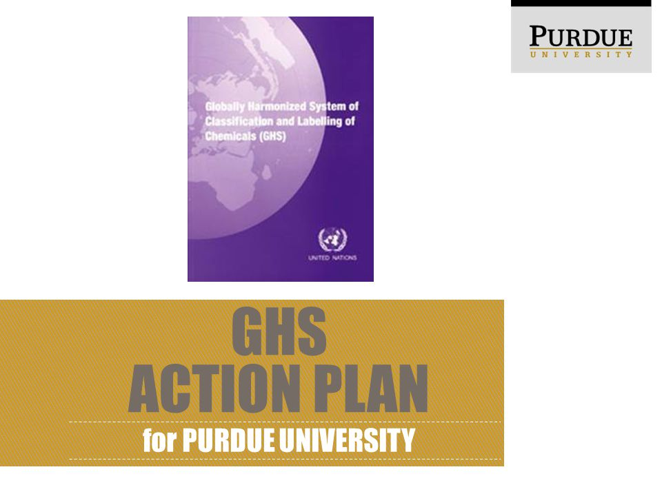GHS ACTION PLAN for PURDUE UNIVERSITY