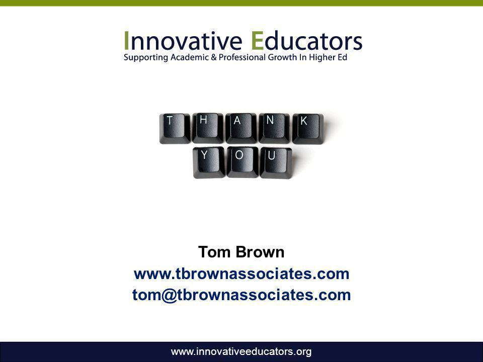 Tom Brown www.tbrownassociates.com tom@tbrownassociates.com www.innovativeeducators.org