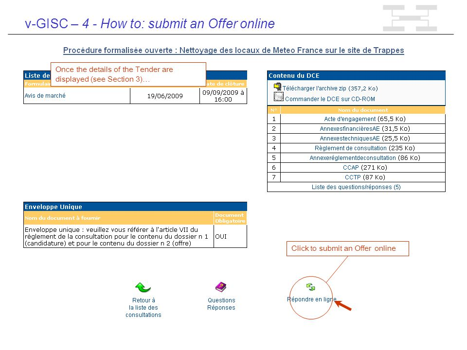 v-GISC – 4 - How to: submit an Offer online Click to submit an Offer online Once the details of the Tender are displayed (see Section 3) …