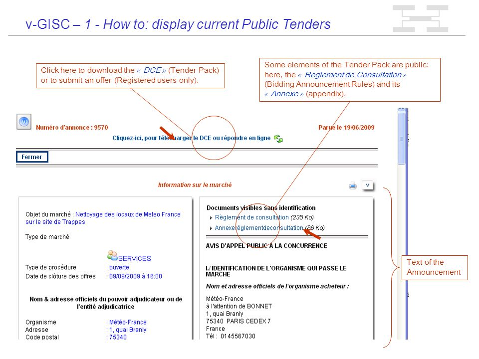 v-GISC – 1 - How to: display current Public Tenders Some elements of the Tender Pack are public: here, the « Reglement de Consultation » (Bidding Announcement Rules) and its « Annexe » (appendix).