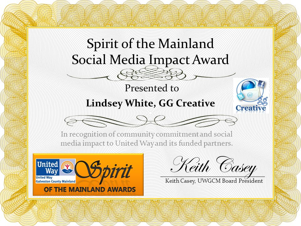 Spirit of the Mainland Social Media Impact Award In recognition of community commitment and social media impact to United Way and its funded partners.